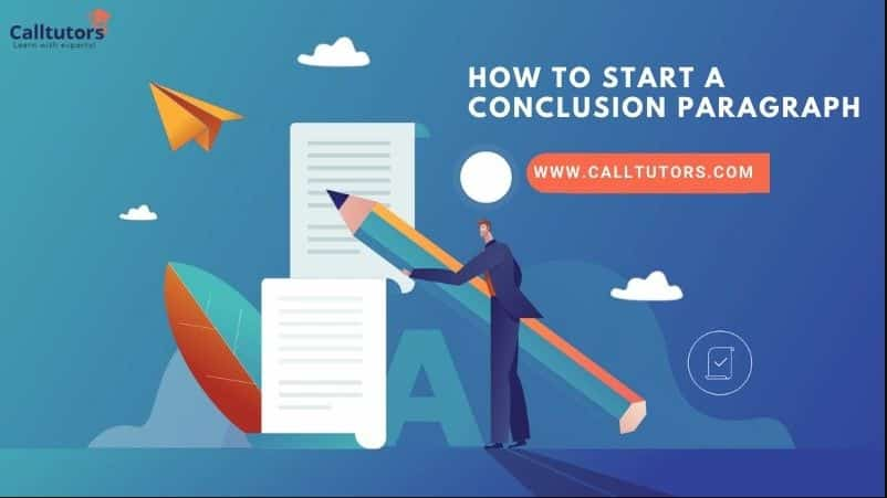 How To Start a Conclusion Paragraph That Has a Long-Term Impact