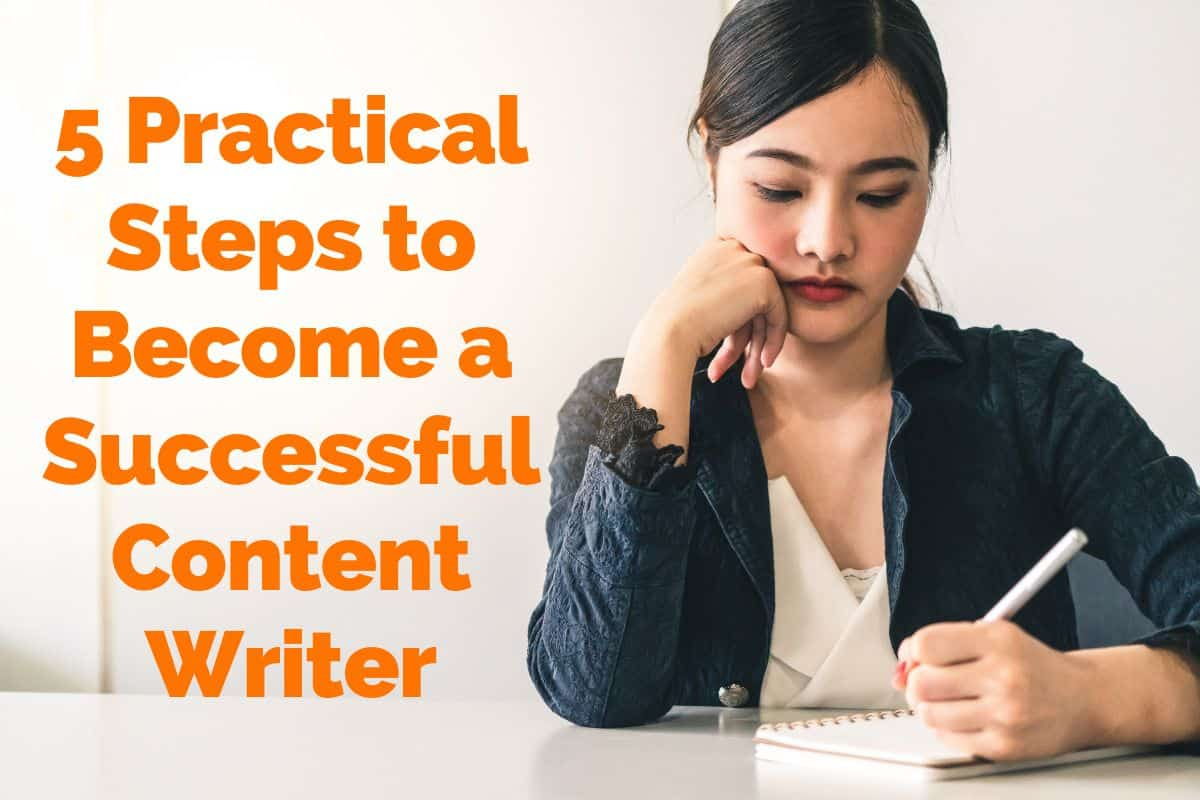 5 Practical Steps to Become a Successful Content Writer
